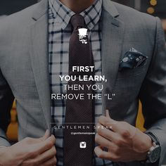 #gentlemenspeak #gentlemen #quotes #follow #life #classy #blogger #menstyle #menwithclass #menwithstyle #elegance #entrepreneurquotes #lifequotes #motivationalquotes #suit #closeup #greysuit #elegantoutfit #learnthenearn #quotetoliveby #workhard #earnmore #wealthylife