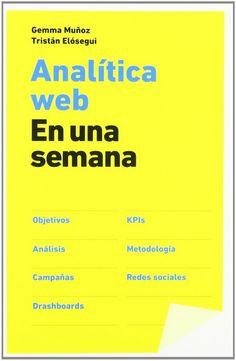 Analítica web en una semana escrito por Tristán Elósegui, Gemma Muñoz