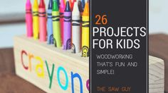 Here are 26 of the best woodworking projects for kids - simple DIY projects for parents and kids to do together, most can be done in a day!