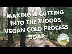 Making & Cutting Into The Woods Handmade Vegan Bar Soap | Sunrise Soapworks | - YouTube