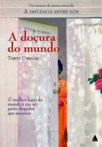 Bebendo Livros: A Doçura do Mundo - Thrity Umrigar