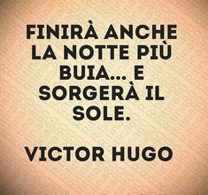 Vida Natural, Salud Natural, Tumblr Quotes, Me Quotes, Victor Hugo, Italian Quotes, Book Markers, Garden Quotes, Learning Italian