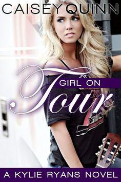 Girl on Tour (Kylie Ryans, #2) - Caisey Quinn