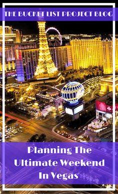 Planning The Ultimate Weekend In Vegas