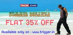 Branded trigger jeans present summer special  FLAT 35 % OFF Available only on : www.trigger.in