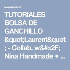 "TUTORIALES BOLSA DE GANCHILLO ""Laurent"" - Collab. w/ Nina Handmade ● Katy Handmade - YouTube"