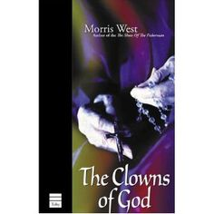 """The Clowns of God by Morris West - My very favorite book.  This is the 2nd in a trilogy """"The Shoes of the Fisherman"""", """"The Clowns of God"""", and """"Lazarus.""""  What an amazing writer!"""