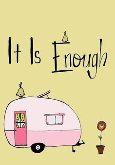It is enough