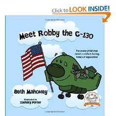 """Meet Robby the C-130! Robby is a military child's icon for all that is brave and proud to be American. Robby will take you on a short journey through his life as a C-130 and the adventures of deployments. He will show you what he does during deployments, the importance of this beloved aircraft, and the understanding of a military soldier's job that touch the hearts and homes of many.""  -  My Dad was a C130 Pilot so I just love this! MilitaryAvenue.com"