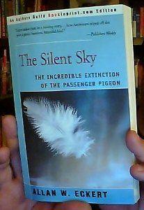 The Silent Sky: The Incredible Extinction of the Passenger Pigeon: Allan W. Eckert: another grade introduction Pigeon Books, Passenger Pigeon, Extinct Birds, Beloved Book, I Cant Even, Natural World, Choir, Prehistoric, Beautiful Birds