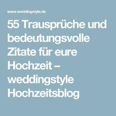 55 Trausprüche und bedeutungsvolle Zitate für eure Hochzeit – weddingstyle Hochzeitsblog Handfasting, Wedding Thank You, Marry Me, Bridal Style, Dream Wedding, Wedding Inspiration, Wedding Ideas, Bride, Partys