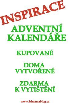 Inspirace pro adventní kalendáře, kupované i doma vyráběné. #vánoce #hvězda #dekorace #cukroví #stromeček #dárky #tvoření #děti #rodina #advent # kalendář #3dmámablog.cz