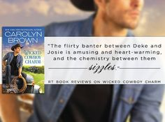 """""""A nice blend of warmth, down-home goodness, humor and romance."""" -- RT Book Reviews on WICKED COWBOY CHARM"""