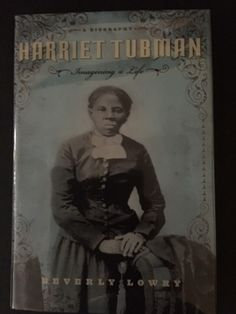 Harriet Tubman : imagining a life Fund Raiser, Underground Railroad, Central Library, Frederick Douglass, Harriet Tubman, The Rev, Local History, Guy Names, Vignettes