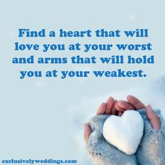 Find a heart that will love you ...
