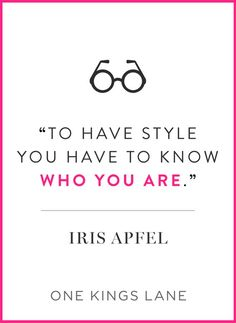 Fashion Quotes // Words of wisdom from Iris Apfel