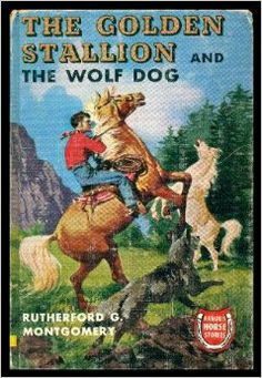the golden stallion and the wolf dog: rutherford montgomery ...