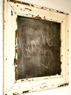 my niece Delores puts good use to old frames and chalkboard paint! Old Frames, Vintage Frames, Cheap Frames, Framed Chalkboard, Vintage Chalkboard, Beach Signs, Deco Design, Blackboards, Beach Cottages