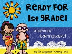 Part One: Summer Learning Activities for Rising First Graders (and Summer Homework for Kindergarten) - Learning at the Primary Pond