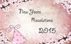 New Years Resolutions 2015 Like, Share, Comment & Subscribe! Let me know what your resolutions are below in the comments!
