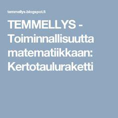 TEMMELLYS - Toiminnallisuutta matematiikkaan: Kertotauluraketti