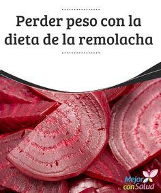 Perder peso con la dieta de la remolacha (betabel) La dieta de la remolacha es una de las más eficaces para adelgazar de forma sana y natural, bien es cierto que existen muchos tipos de tratamientos para perder peso,