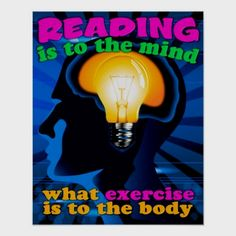 Reading Exercise Posters Reading Is To The Mind What Exercise Is To The Body Poster. Help motivate children and adults alike with positive messages that help build character, diversity and great achievement. Perfect in classrooms, office, and at home. Literacy Print Hand-Picked for you, so you have a unusual gift. #Librarian #CommissionLink #KidsReadMore