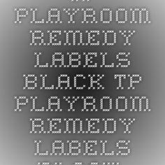 TP Playroom Remedy Labels Black - TP_Playroom_Remedy_Labels_Black.pdf
