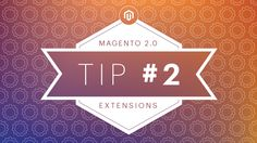 Top 10 Tips when Launching Magento 2.0 Extension : Learn about Technical Guidlines