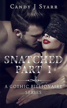 Snatched - Part 1: A Gothic Billionaire Romance - http://freebiefresh.com/snatched-part-1-a-gothic-free-kindle-review/