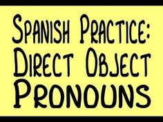 Spanish Practice: Direct Object Pronouns