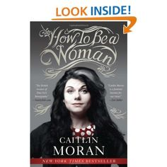 How to Be a Woman by Caitlin Moran [February 6th-10th] #50BookPledge