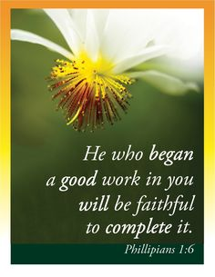 God is doing good works in you, in this town, in this day! God is faithful and will complete what He is doing! And I am sure of this, that he who began a good work in you will bring it to completion at the day of Jesus Christ. Philippians 1 6, Trust In Jesus, Faith In God, Profession Of Faith, Eternal Salvation, Happy Sabbath, The Light Is Coming, Hurt Heart