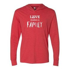 Unisex Love makes a family hoodie Red. Shopdavethomasfoundation.org Make A Family, Red Hoodie, Dave Thomas, Hoods, Unisex, Tees, Cuffs, Adoption, T Shirts