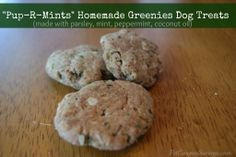 Fight Puppy Breath make some:  Pup-R-Mints: Homemade Greenies Dog Treats - Pet Coupon Savings