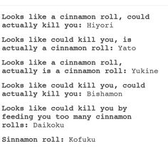 """Noragami --I can't even canvey how hard this made me laugh """"cinnamon rolls"""" /// XD Yeah Noragami Bishamon, Noragami Manga, Manga Anime, Anime Kiss, Manga Girl, Anime Art, Anime Wolf, Noragami Cosplay, Cinnamon Rolls"""