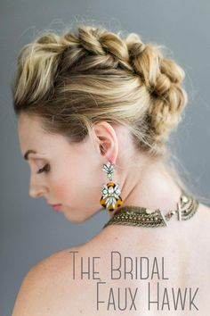 Get your 'mermaid' sea salt spray and some hair braiding fingers ready because this ultra chic braid faux hawk is the perfect up-do for any bride or formal event.