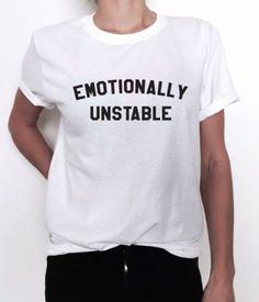 emotionally-unstable-Tshirt-women-ladies-funny-fashion-trendy-tumblr-instagram