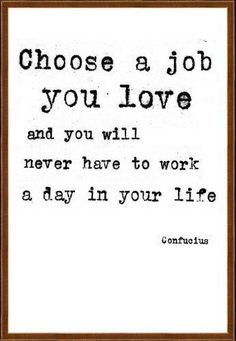 """once I choose it, but I did work... maybe it was not """"love"""""""