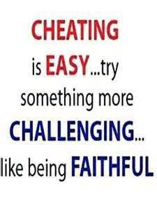 Cheating is easy Try something more challenging Like being cheating sayings wallpaper | Cheating Love Quotes And Sayings | Love INFIDELITY QUOTES SAYINGS image quotes at Quotes and Sayings: If you succeed in cheating someone Re: Humorous Mothers Day cards for the WW Funny Cheater Quotes, Funny Cheating Quotes, Cheating Truth, Cheating motivational inspirational love life quotes sayings poems poetry pic cheating sayings wallpaper | images of ex wife quotes for girlfriends cheating quotes...