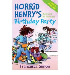 Horrid Henry's Birthday Party: (Horrid Henry Early Reader)/  BookLodge Price US $7.10/ HK$55/ Horrid Henry creates havoc at his birthday party./Available @ www.BOOKLODGE.com - Lowest Priced Chinese and English Online Parents Bookstore! Good Books, Books To Read, My Books, Tony Ross, Early Readers, English Online, 4th Birthday, Revenge, Book Worms