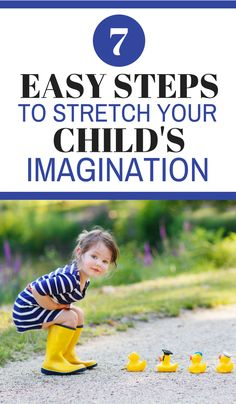 7 Easy Steps to Stretch Your Child's Imagination | Creativity | Creative Ideas | Childhood Memories |