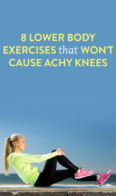 8 lower body exercises that won't cause achy knees