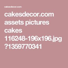 cakesdecor.com assets pictures cakes 116248-196x196.jpg?1359770341