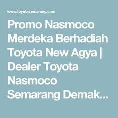 Promo Nasmoco Merdeka Berhadiah Toyota New Agya | Dealer Toyota Nasmoco Semarang Demak Purwodadi Kendal Ungaran