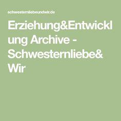 Erziehung&Entwicklung Archive - Schwesternliebe&Wir