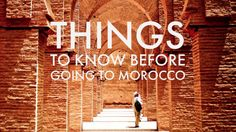 Things to Know Before Going to Morocco