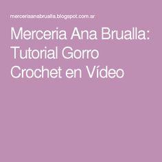 Merceria Ana Brualla: Tutorial Gorro Crochet en Vídeo
