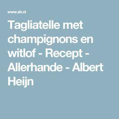 Tagliatelle met champignons en witlof - Recept - Allerhande - Albert Heijn