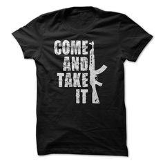 COME AND TAKE IT T-Shirts, Hoodies. BUY IT NOW ==►…